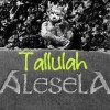 Tallulah Alesela Facebook, Twitter & MySpace on PeekYou